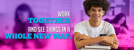 Work together and see things in a whold new way.